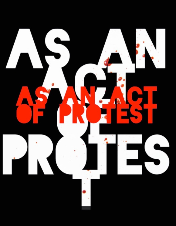 'As an Act of Protest' design by Benn Starr (2014)